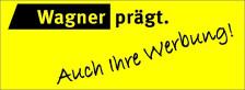 Wagner prägt. die Werbeartikel Agentur in Stuttgart